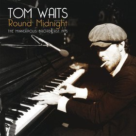 Round Midnight: The Minneapolis Broadcast 1975 Tom Waits