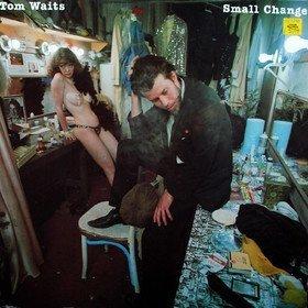 Small Change  Tom Waits