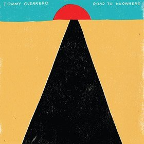 Road to Knowhere (Limited Edition) Tommy Guerrero