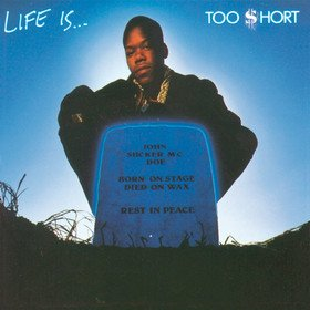 Life Is...Too $hort Too $hort