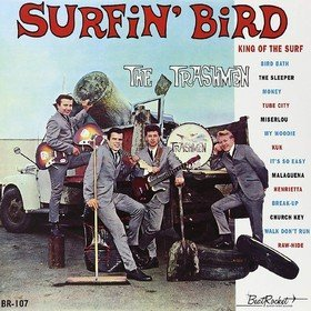 Surfin' Bird Trashmen