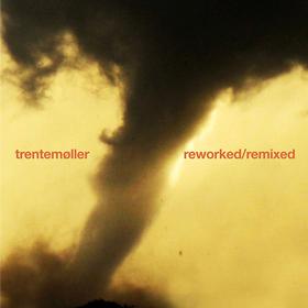 Reworked/Remixed Trentemoller