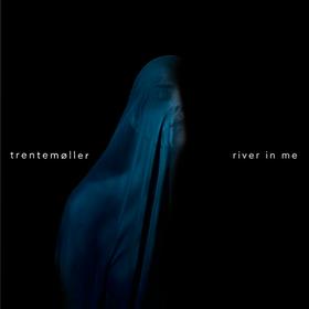 River In Me Trentemoller