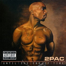 Until The End Of Time Two Pac