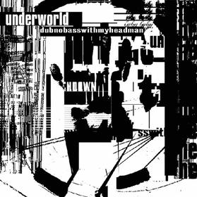 Dubnobasswithmyheadman Underworld