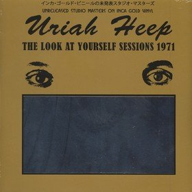 Look At Yourself Sessions 1971 (Limited Edition) Uriah Heep
