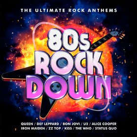 80's Rock Down (The Ultimate Rock Anthems) Various Artists