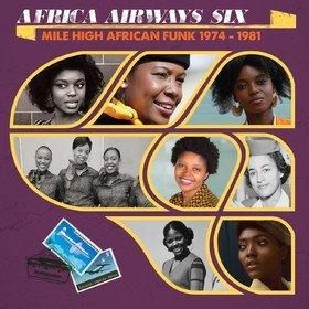 Africa Airways Six: Mile High Funk 1974 - 1981 Various Artists