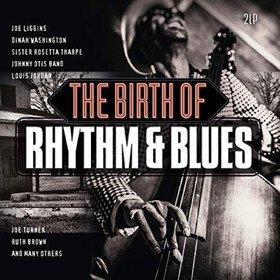 Birth Of Rhythm & Blues Various Artists