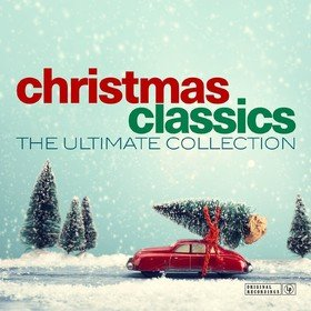 Christmas Classics - The Ultimate Collection Various Artists