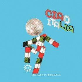 Ciao Italia Generazioni Underground Various Artists