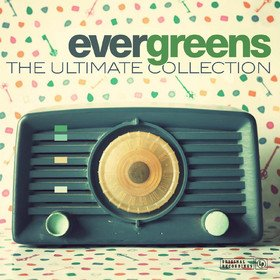 Evergreens - The Ultimate Collection Various Artists