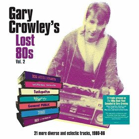 Gary Crowley's Lost 80s Vol. 2 Various Artists