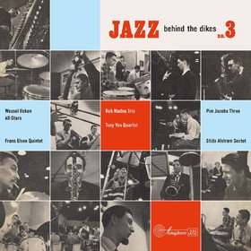Jazz Behind The Dikes Vol. 3 Various Artists