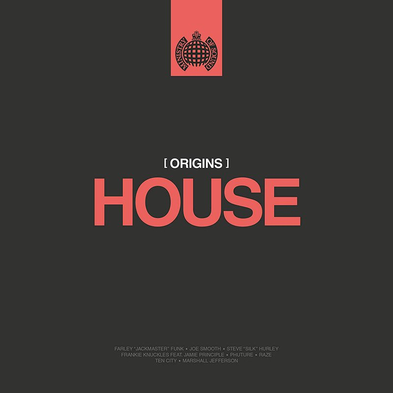 Ministry Of Sound - Origins Of House