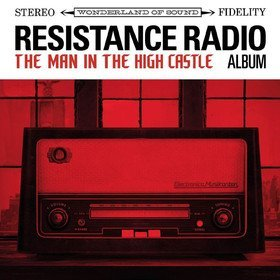 Resistance Radio: The Man In The High Castle Album Various Artists