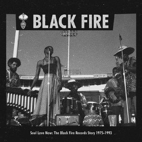Soul Love Now: The Black Fire Records Story 1975-1993 Various Artists