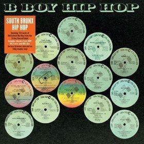 South Bronx Hip Hop Classics: B Boy Records Various Artists