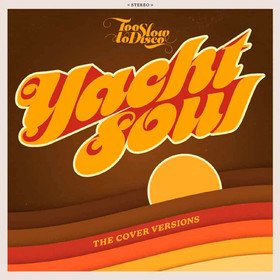 Too Slow To Disco: Yacht Soul - the Cover Versions Various Artists