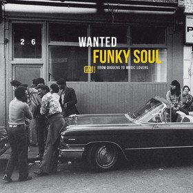 Wanted Funky Soul: From Diggers To Music Lovers Various Artists