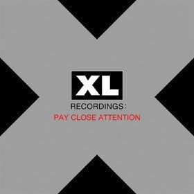 XL Recordings: Pay Close Attention Various Artists