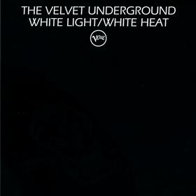 White Light/White Heat The Velvet Underground