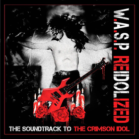Re-Idolized (The Soundtrack To The Crimson Idol) W.A.S.P.