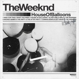 House Of Balloons Weeknd