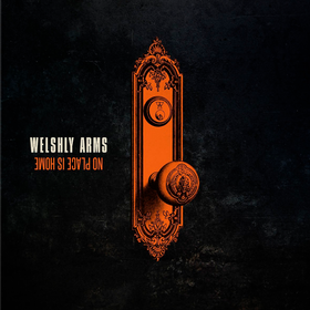 No Place is Home Welshly Arms