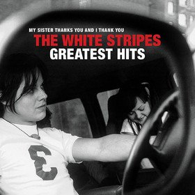 White Stripes Greatest Hits White Stripes