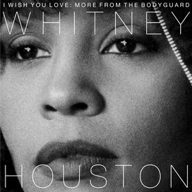 I Wish You Love: More From the Bodyguard Whitney Houston
