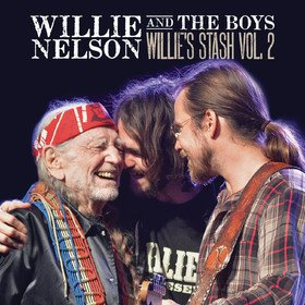 Willie Nelson And The Boys: Willie's Stash Vol. 2 Willie Nelson