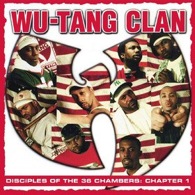 Disciples Of The 36 Chambers: Chapter 1 Wu-Tang Clan