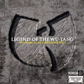 Legend Of The Wu-Tang: Wu-Tang Clan's Greatest Hits Wu-Tang Clan