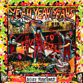 Fever To Tell (Deluxe) Yeah Yeah Yeahs